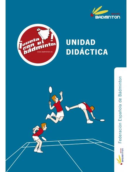 Vuela Con el Bádminton: Unidad Didáctica + Manual de reparación de raquetas de Bádminton